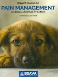 BSAVA Guide to pain management in small animal practice