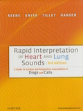 Rapid interpretation of heart and lung sounds - A guide to cardiac and respiratory auscultation in dogs and cats