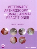 Veterinary arthroscopy for the small animal practitioner