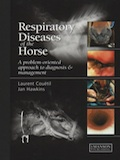 Respiratory diseases of the horse - A problem-oriented approach to diagnosis & management