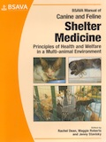 BSAVA Manual of canine and feline shelter medicine - Principles of health and welfare in a multi-animal environment