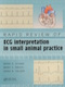 Rapid review of ECG interpetation in small animal practice