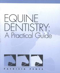 Equine dentistry. A practical guide