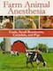 Farm animal anesthesia - Cattle, small ruminants, camelids, and pigs