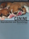 Canine reproduction and neonatology - A practical guide for veterinarians, veterinary staff, and breeders